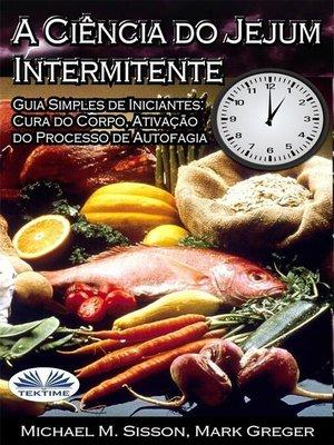 cover image of A Ciência Do Jejum Intermitente