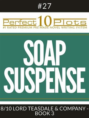 "cover image of Perfect 10 Soap Suspense Plots #27-8 ""LORD TEASDALE & COMPANY--BOOK 3"""