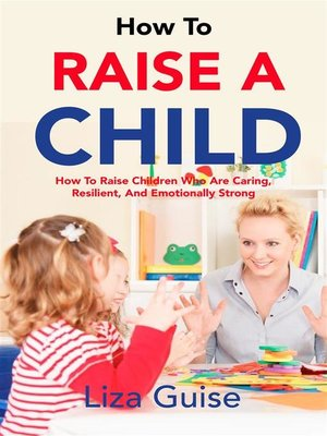 cover image of How to Raise a Child