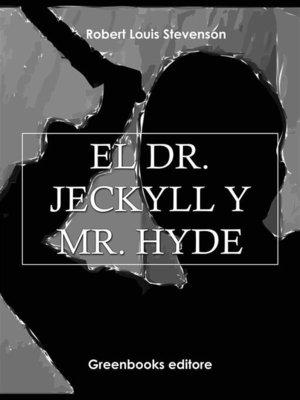 cover image of El Dr. Jekyll y Mr. Hyde
