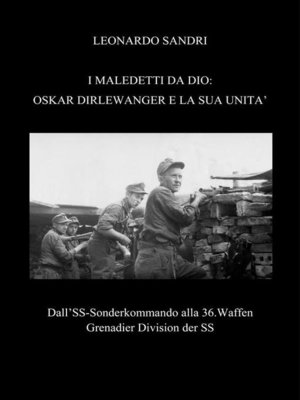 cover image of I Maledetti da Dio--Oskar Dirlewanger e la sua unità
