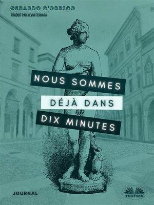 cover image of Nous Sommes Déjà Dans Dix Minutes