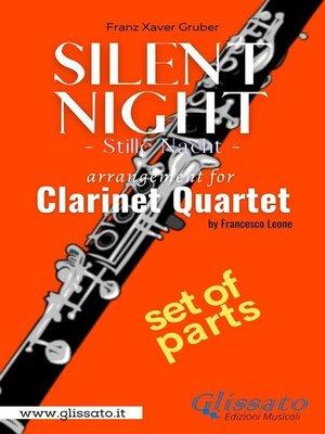 cover image of Silent Night--Clarinet Quartet (parts)