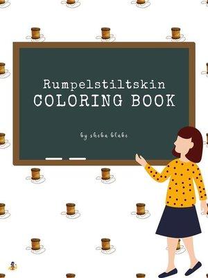 cover image of Rumpelstiltskin Coloring Book for Kids Ages 3+ (Printable Version)