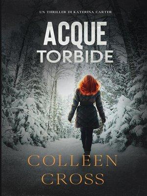 cover image of Acque torbide--Un Thriller di Katerina Carter