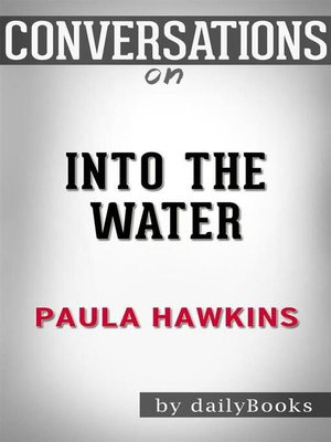 cover image of Into the Water--A Novel by Paula Hawkins | Conversation Starters
