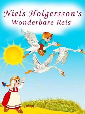 cover image of Niels Holgersson's Wonderbare Reis--Geïllustreerde uitgave Nils Holgersson