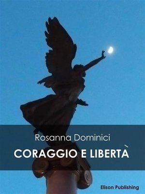 cover image of Coraggio e libertà