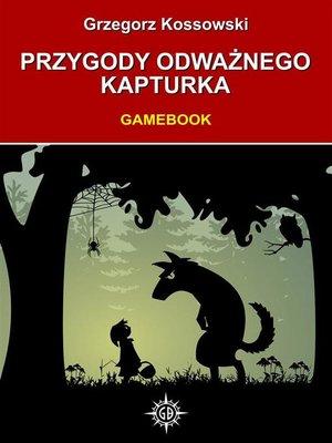 cover image of Przygody Odważnego Kapturka