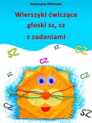 cover image of Wierszyki ćwiczące głoski sz, cz z zadaniami