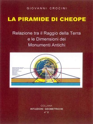 cover image of La piramide di Cheope--Relazioni tra il Raggio della Terra e le dimensioni dei Monumenti Antichi