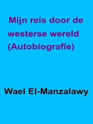 cover image of Mijn Reis Door De Westerse Wereld.--Autobiografie