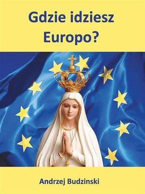cover image of Gdzie idziesz Europo?