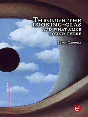 cover image of Through the looking-glass and what Alice found there