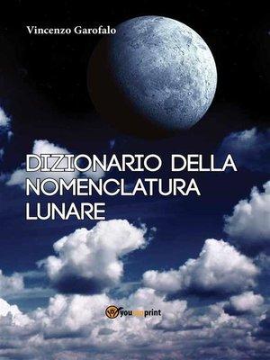 cover image of Dizionario della nomenclatura lunare