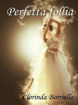 cover image of Perfetta follia