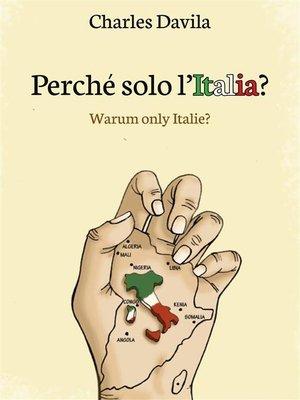 cover image of Perchè solo l'Italia?