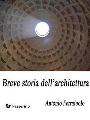 cover image of Breve storia dell'architettura