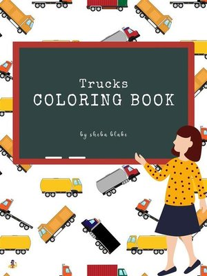 cover image of Trucks Coloring Book for Kids Ages 3+ (Printable Version)