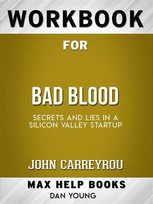 cover image of Workbook for Bad Blood--Secrets and Lies in a Silicon Valley Startup (Max-Help Workbooks)