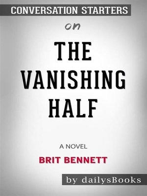 cover image of The Vanishing Half--A Novel byBrit Bennett--Conversation Starters