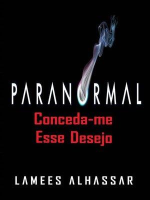 cover image of Paranormal--Conceda-Me Esse Desejo
