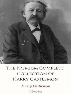 cover image of The Premium Complete Collection of Harry Castlemon