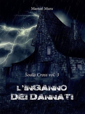 cover image of Soala Cross Volume 3--L'inganno dei dannati