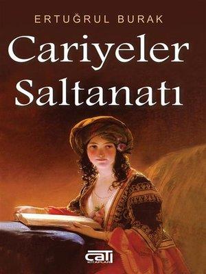 cover image of Cariyeler Saltanatı