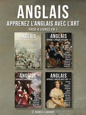 cover image of Pack 4 Livres En 1--Anglais--Apprenez l'Anglais avec l'Art