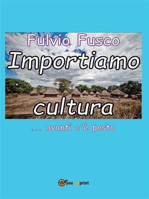 cover image of Importiamo cultura