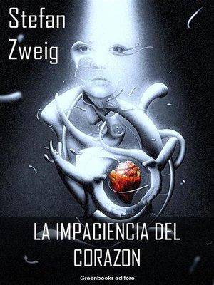 cover image of La impaciencia del corazon