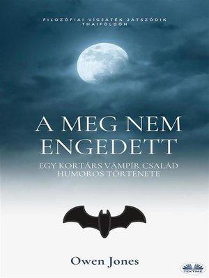 cover image of A Meg Nem Engedett