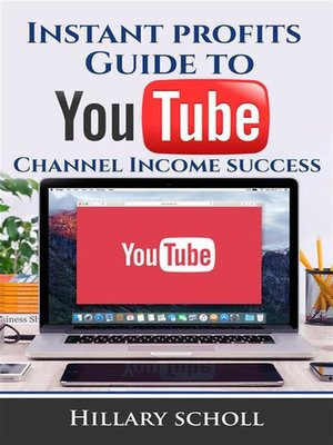cover image of Instant Profits Guide to YouTube Channel Income Success