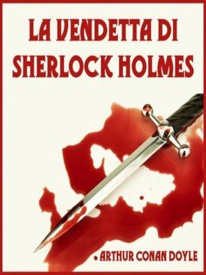 cover image of La vendetta di Sherlock Holmes