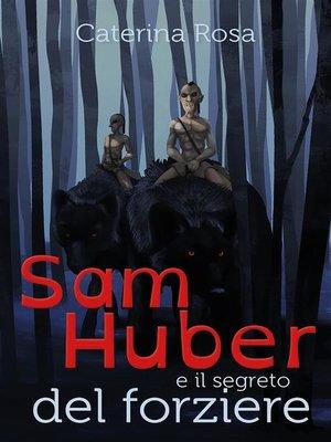 cover image of Sam Huber e il segreto del forziere