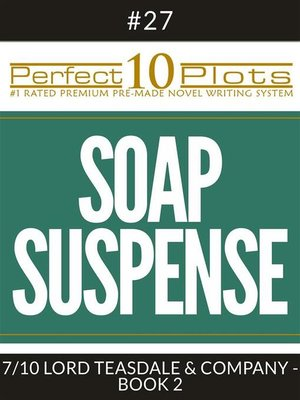 "cover image of Perfect 10 Soap Suspense Plots #27-7 ""LORD TEASDALE & COMPANY--BOOK 2"""