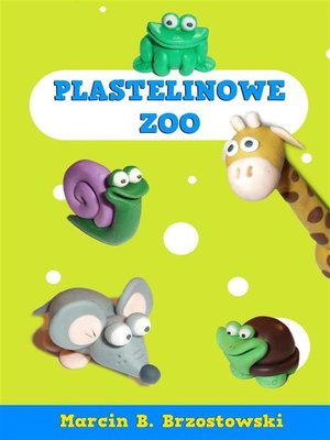 cover image of Plastelinowe Zoo