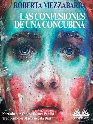 cover image of Las Confesiones De Una Concubina