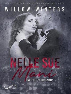 cover image of Nelle sue mani