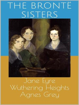 cover image of Jane Eyre / Wuthering Heights / Agnes Grey