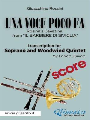 cover image of (Score) Una voce poco fa--Soprano & Woodwind Quintet