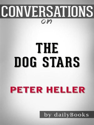 cover image of Conversation Starters: The Dog Stars--by Peter Heller