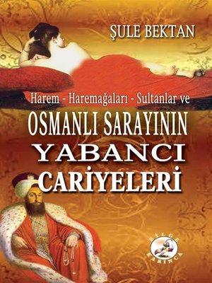cover image of Osmanlı Sarayının Yabancı Cariyeleri