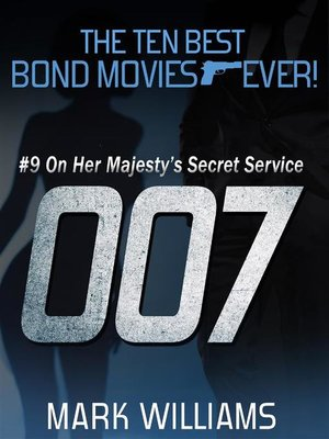 cover image of The Ten Best Bond Movies...Ever! #9--On Her Majesty's Secret Service