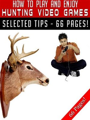 cover image of How to Play and Enjoy Hunting Video Games