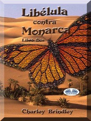 cover image of Libélula Contra Monarca