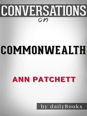cover image of Commonwealth--A Novel by Ann Patchett | Conversation Starters