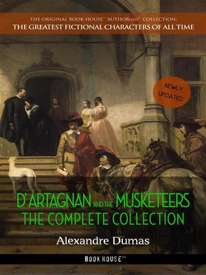 cover image of D'Artagnan and the Musketeers--The Complete Collection