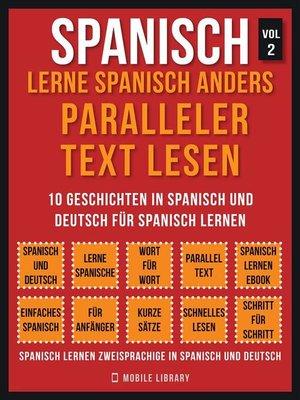 cover image of Spanisch--Lerne Spanisch Anders Paralleler Text Lesen (Vol 2)
